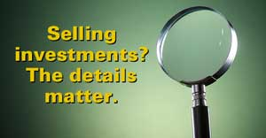 Pay-attention-to-the-details-when-selling-investments